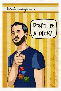"Wil says ""Don't be a dick."""
